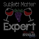 142 * Subject Matter Expert Wine Spangle Bling Rhinestone Style Transfer or Tee