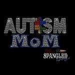 160 * Autism Mom Grandma Aunt Spangle Transfer