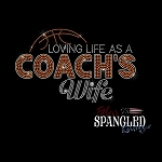 167 * Loving Life As A Coach's Wife Basketball Spangle Bling Transfer 6x10
