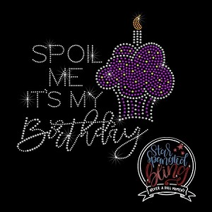 231 * Spoil Me It's My Birthday Spangle Transfer