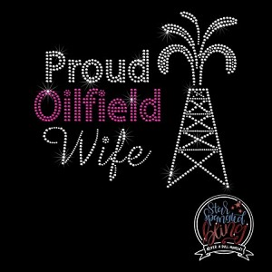 234 * Proud Oilfield Wife Spangle Bling Rhinestone Style Transfer or Tee