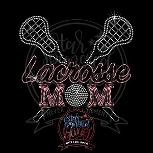 353 * Lacrosse Mom Spangle Bling Rhinestone Style Transfer 8.75x8